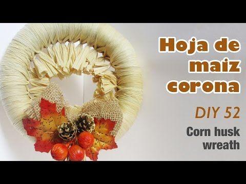 Como hacer corona de hoja de maiz 52/How to make corn husk wreath - YouTube