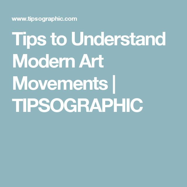 Tips to Understand Modern Art Movements | TIPSOGRAPHIC