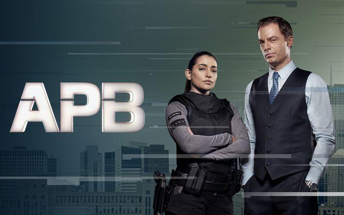 Télécharger fonds d'écran APB, 4k, séries TV, affiche, 2017 film, Justin Kirk, Natalie Martinez
