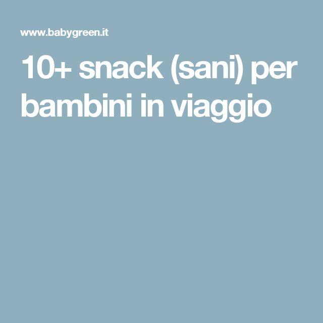 10+ snack (sani) per bambini in viaggio