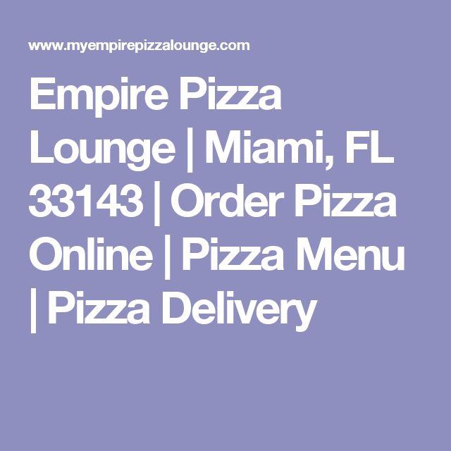 Empire Pizza Lounge | Miami, FL 33143 | Order Pizza Online | Pizza Menu | Pizza Delivery