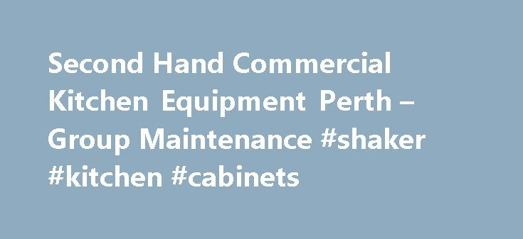Second Hand Commercial Kitchen Equipment Perth – Group Maintenance #shaker #kitchen #cabinets http://kitchens.nef2.com/second-hand-commercial-kitchen-equipment-perth-group-maintenance-shaker-kitchen-cabinets/  #second hand kitchen # Second Hand Commercial Kitchen Equipment Perth Group Maintenance also stock reconditioned used commercial kitchen equipment in Perth. Contact our team today to find out more about our stock of second hand commercial kitchen equipment as it is constantly changing…