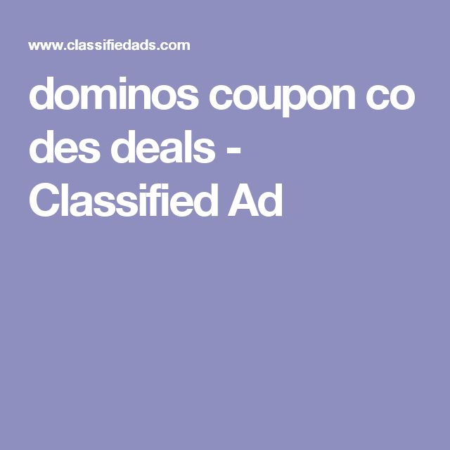 dominos coupon codes deals - Classified Ad