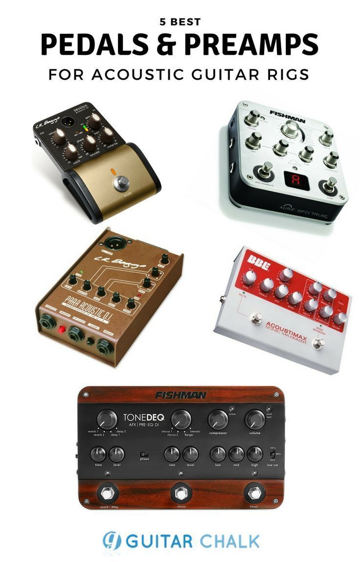 5 Excellent Pedals And Preamps For Acoustic Guitars Guitar Chalk Guitar Pedals Acoustic Guitar Acoustic