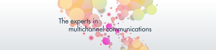 The experts in multichannel communications