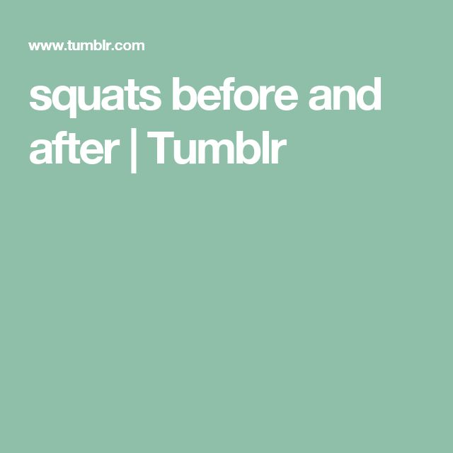 squats before and after | Tumblr