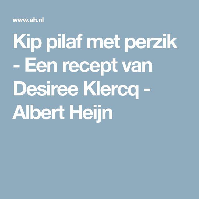 Kip pilaf met perzik - Een recept van Desiree Klercq - Albert Heijn