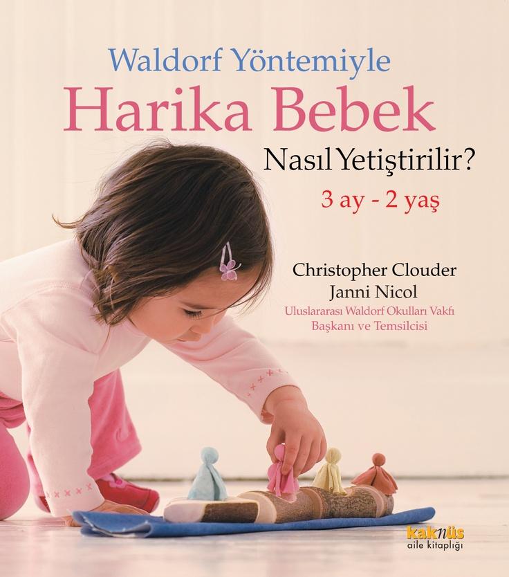 Waldorf Yöntemiyle Harika Bebek Nasıl Yetiştirilir? http://www.kaknus.com.tr/new/index.php?q=tr/node/881