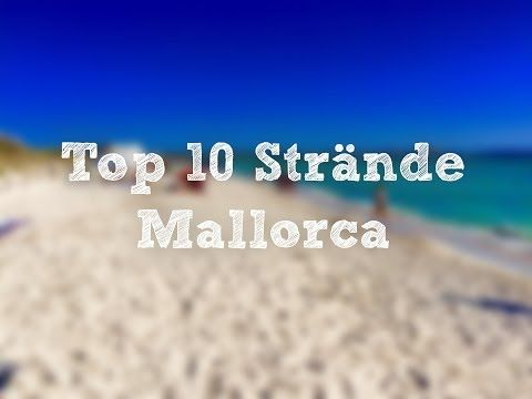 Top 10 - schönste Strände Mallorca (best beaches Majorca) - YouTube