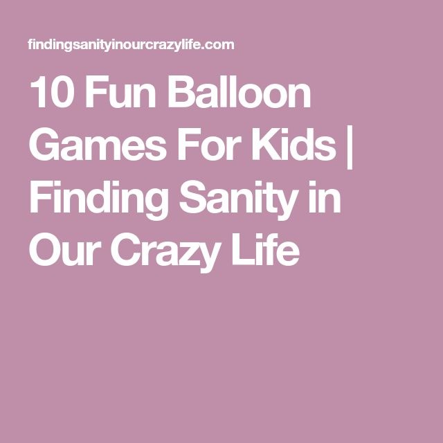 10 Fun Balloon Games For Kids | Finding Sanity in Our Crazy Life