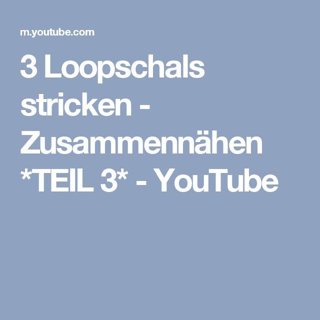 3 Loopschals stricken - Zusammennähen *TEIL 3* - YouTube