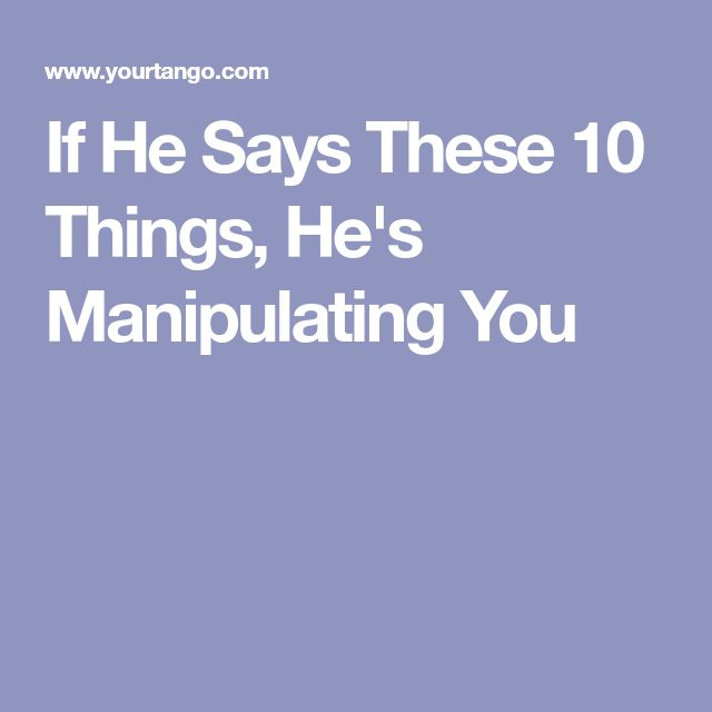 how to know he is manipulating you