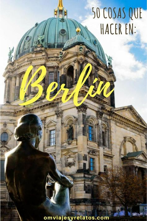 Que ver en Berlín en 50 experiencias. Guía de viaje de Berlín.