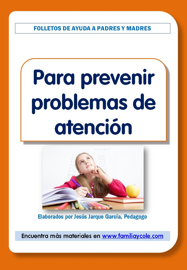 Folleto para descargar e imprimir destinado a las familias con medidas para prevenir problemas de atención en niños, especialmente de Educación Infantil