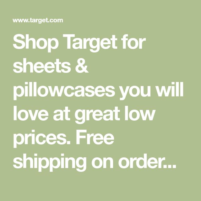 Shop Target For Sheets U0026 Pillowcases You Will Love At Great Low Prices.  Free Shipping