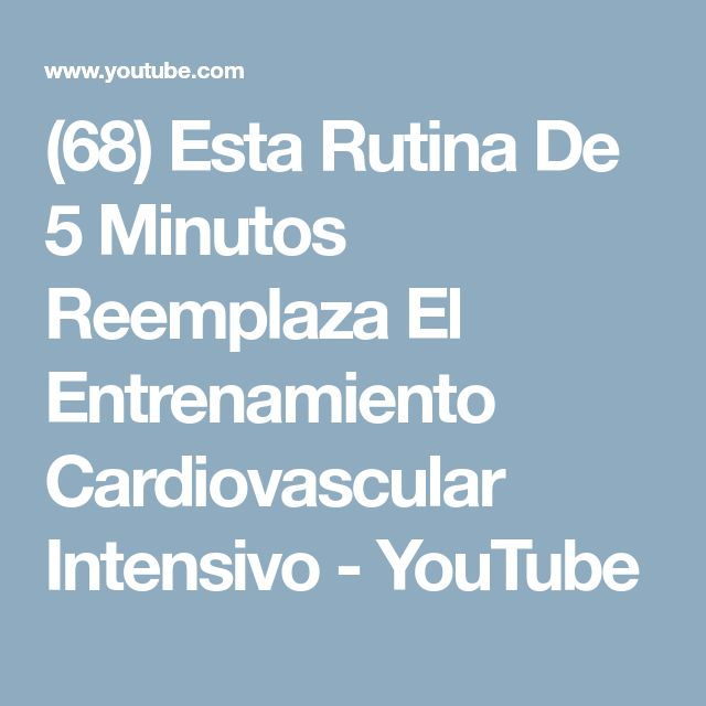 (68) Esta Rutina De 5 Minutos Reemplaza El Entrenamiento Cardiovascular Intensivo - YouTube