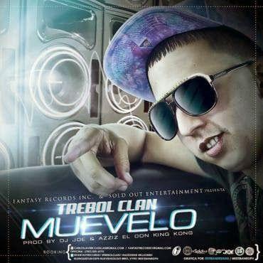 Trebol Clan – Muevelo (Prod. by Dj Joe y Azziz El Don King Kong)