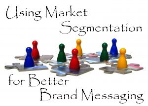 Using Market Segmentation for Better Brand Messaging - What is market segmentation and why do brands need it?