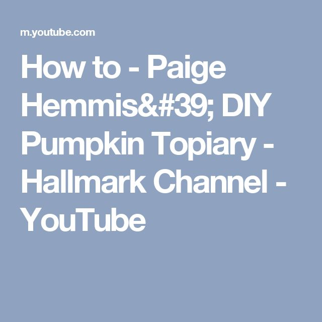 How to - Paige Hemmis' DIY Pumpkin Topiary - Hallmark Channel - YouTube
