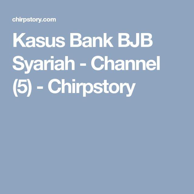 Kasus Bank BJB Syariah - Channel (5) - Chirpstory