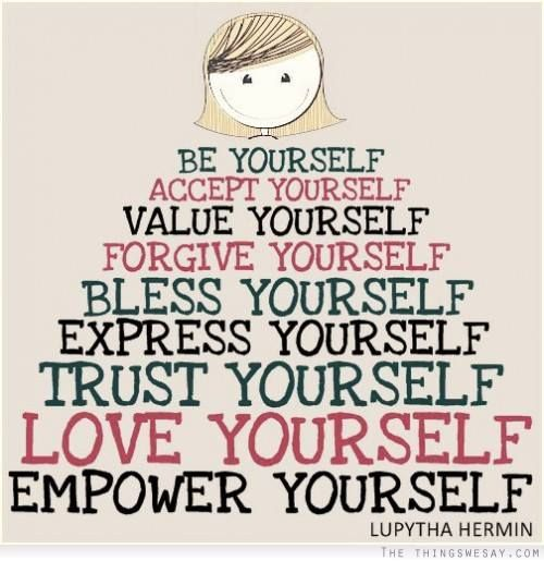 be accept value forgive bless express trust love empower YOURSELF