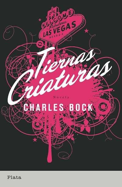 Tiernas criaturas // Charles Bock // Plata (Ediciones Urano)