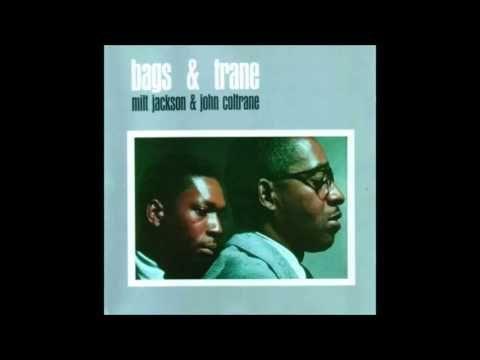 Milt Jackson and John Coltrane - Bags & Trane (Full Album)