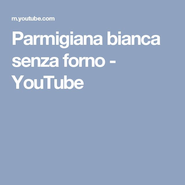 Parmigiana bianca senza forno - YouTube