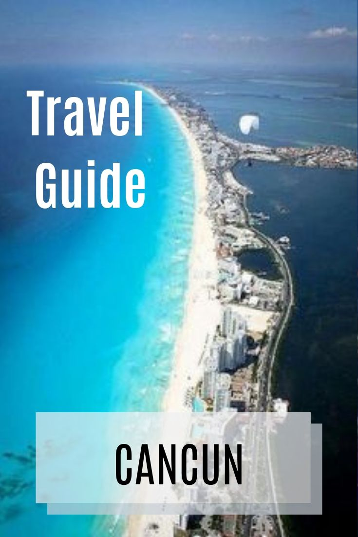 Cancun A Travel Guide Visit Cancun Book Flight Tickets Travel