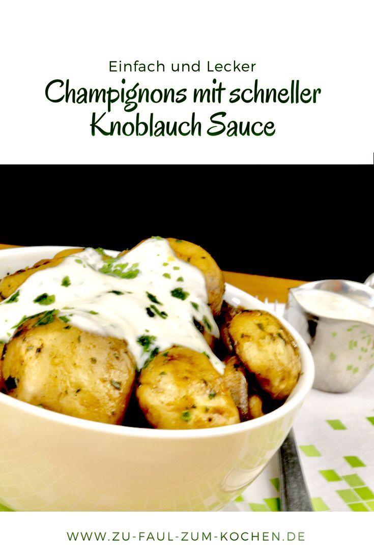 Champignons mit schneller Knoblauch Sauce Zu Faul Zum Kochen ...