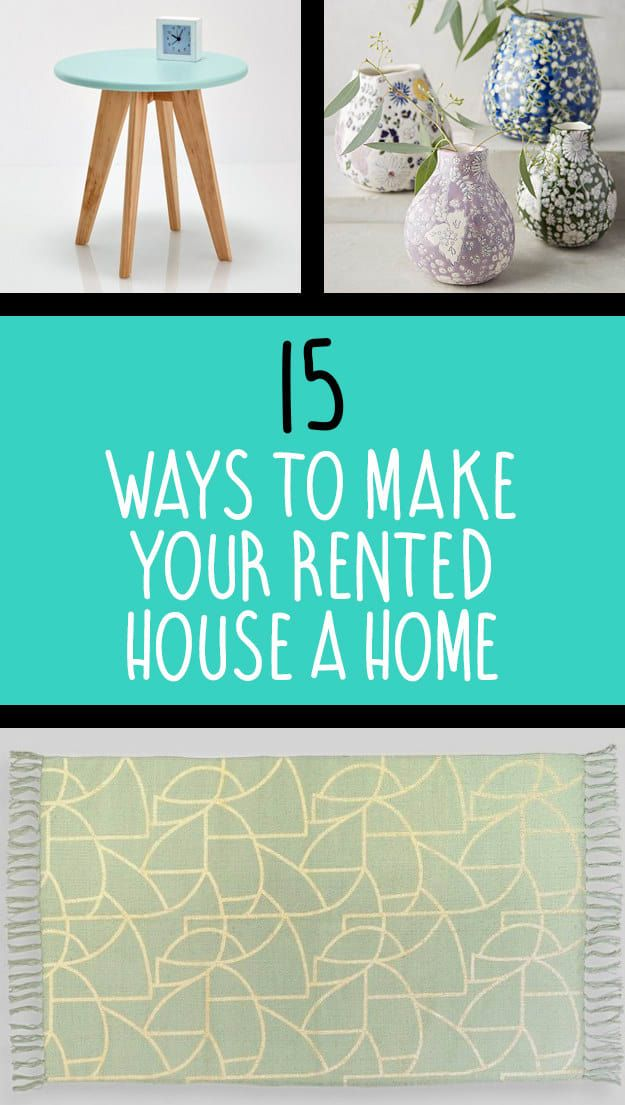 15 Ways To Make Your Rented House A Home