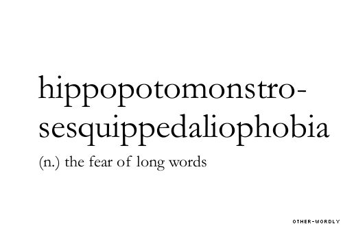 #hippopotomonstrosesquippedaliophobia, noun, this is such a ridiculous word, phobia, fear, phobias, long words, this blog, dictionary, words, otherwordly, other-wordly, H, definitions,