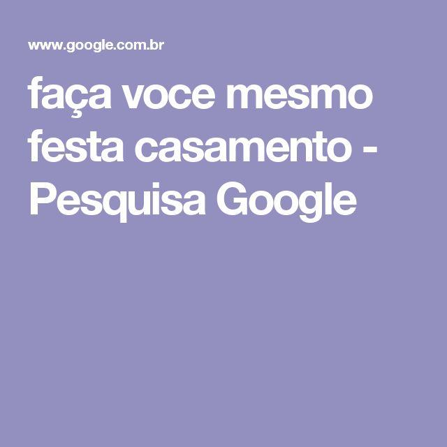 faça voce mesmo festa casamento - Pesquisa Google