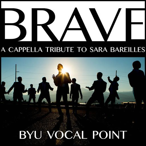 Brave by Sara Bareilles - BYU Vocal Point (a cappella tribute) - YouTube