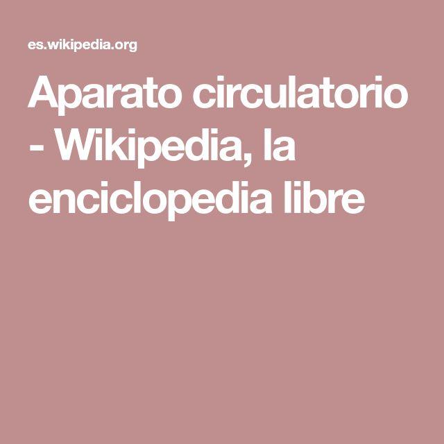 Aparato circulatorio - Wikipedia, la enciclopedia libre
