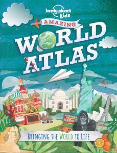 Seven to nine year old gift ideas - Lonely Planet Kids amazing world atlas