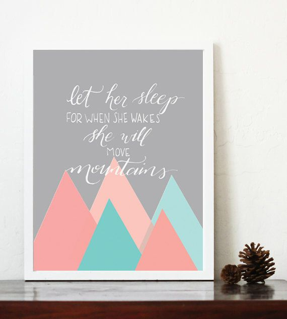 Let Her Sleep For When She Wakes She Will Move Mountains, 8x10, print, printable, instant download, girl nursery print, coral teal