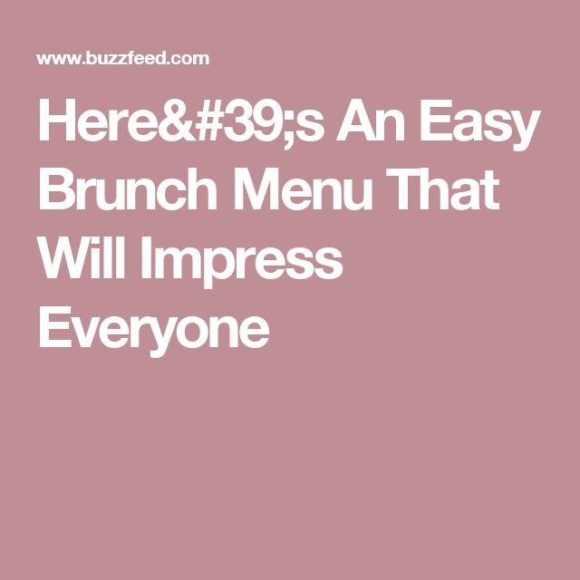 Here's An Easy Brunch Menu That Will Impress Everyone