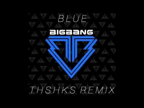GUYS CHECKOUT MY NEW REMIX! BIGBANG - BLUE (THSHKS REMIX) THE SHAKES PRODUCTIONS