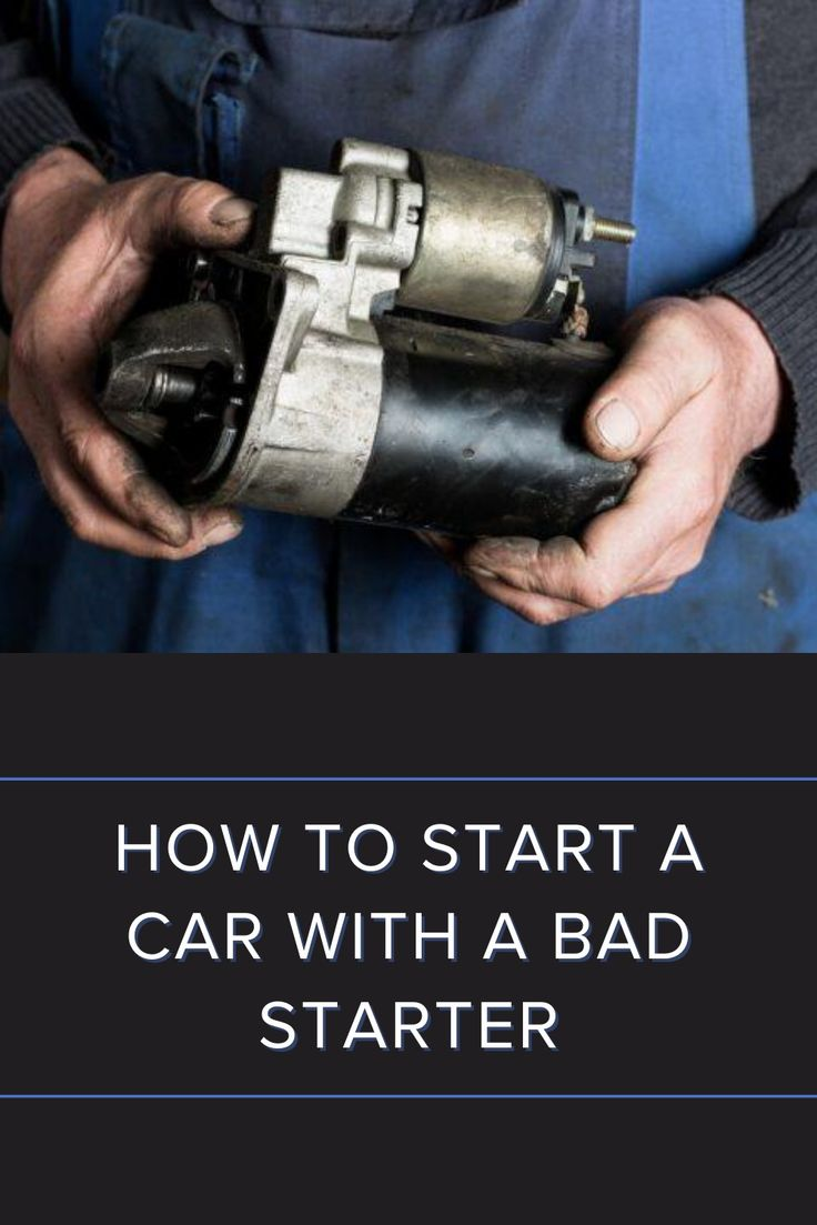 How to start a car with a bad starter blog