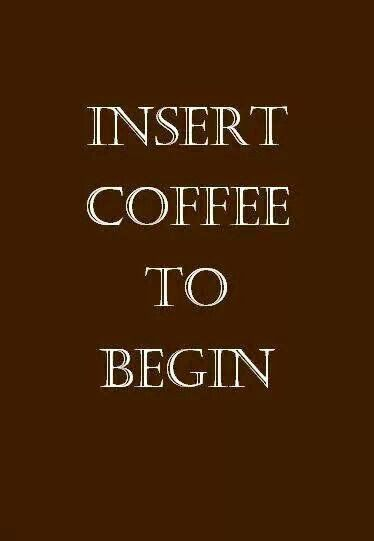 Funny Coffee Quote | Insert Coffee To Begin | jef biot - Google+ #coffee_quotes
