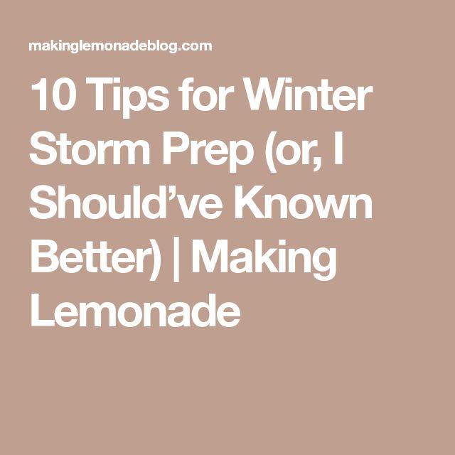 10 Tips for Winter Storm Prep (or, I Should've Known Better) | Making Lemonade