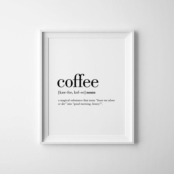 Coffee Printable Coffee Quote Print Coffee Gift Funny Definitions Coffee Definition Humorous Gifts Coffee Lover Coffee Quotes Quote Prints Funny Quote Prints