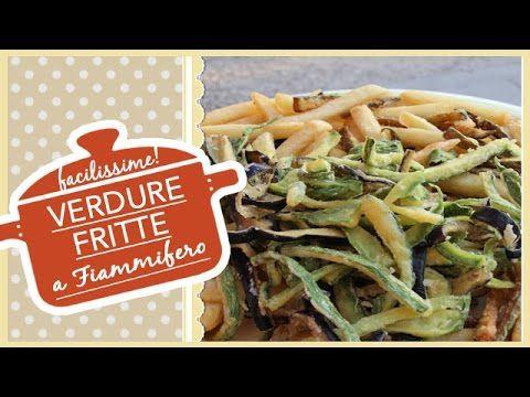 Verdure a fiammifero fritte - Le Ricette dell'Amore Vero