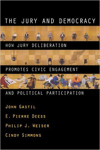 The Jury and Democracy: How Jury Deliberation Promotes Civic Engagement and Political Participation