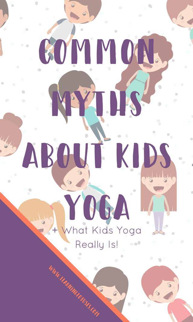 Common Myths About Kids Yoga- Pin