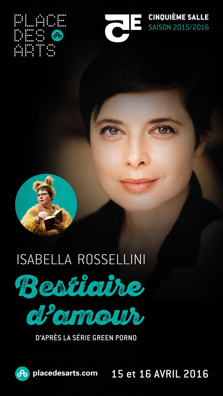 ISABELLA ROSSELLINI - BESTIAIRE D'AMOUR. À la Place des Arts les 15 et 16 avril 2016. D'après la série Green Porno  Qui a inventé le sexe ? Pourquoi ? Comment ?  Cette « conférence » scientifiquement vraie, amusante, et malicieuse, écrite par Jean-Claude Carrière, jouée par Isabella Rossellini, est parfois interrompue par des films de deux minutes où Isabella Rossellini interprète elle-même une mouche, un canard, un insecte…