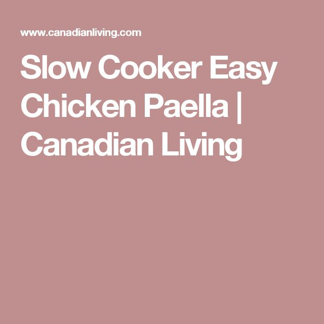 Slow Cooker Easy Chicken Paella | Canadian Living