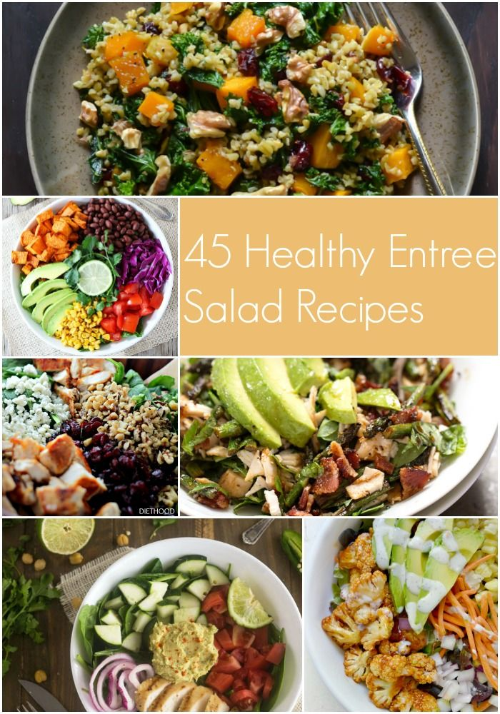 45 Filling and Healthy Entree Salad Recipes