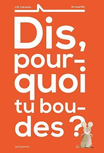 Dis, pourquoi tu boudes ? de J R Catremin http://www.amazon.fr/dp/B00W4TSFCA/ref=cm_sw_r_pi_dp_YkRBwb043SSBJ